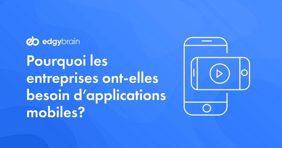 7 raisons d'avoir une application mobile